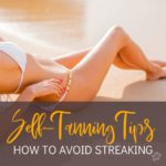 Self Tanning: How To Avoid Streaking