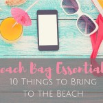 Beach Bag Essentials: 10 Things To Bring to the Beach
