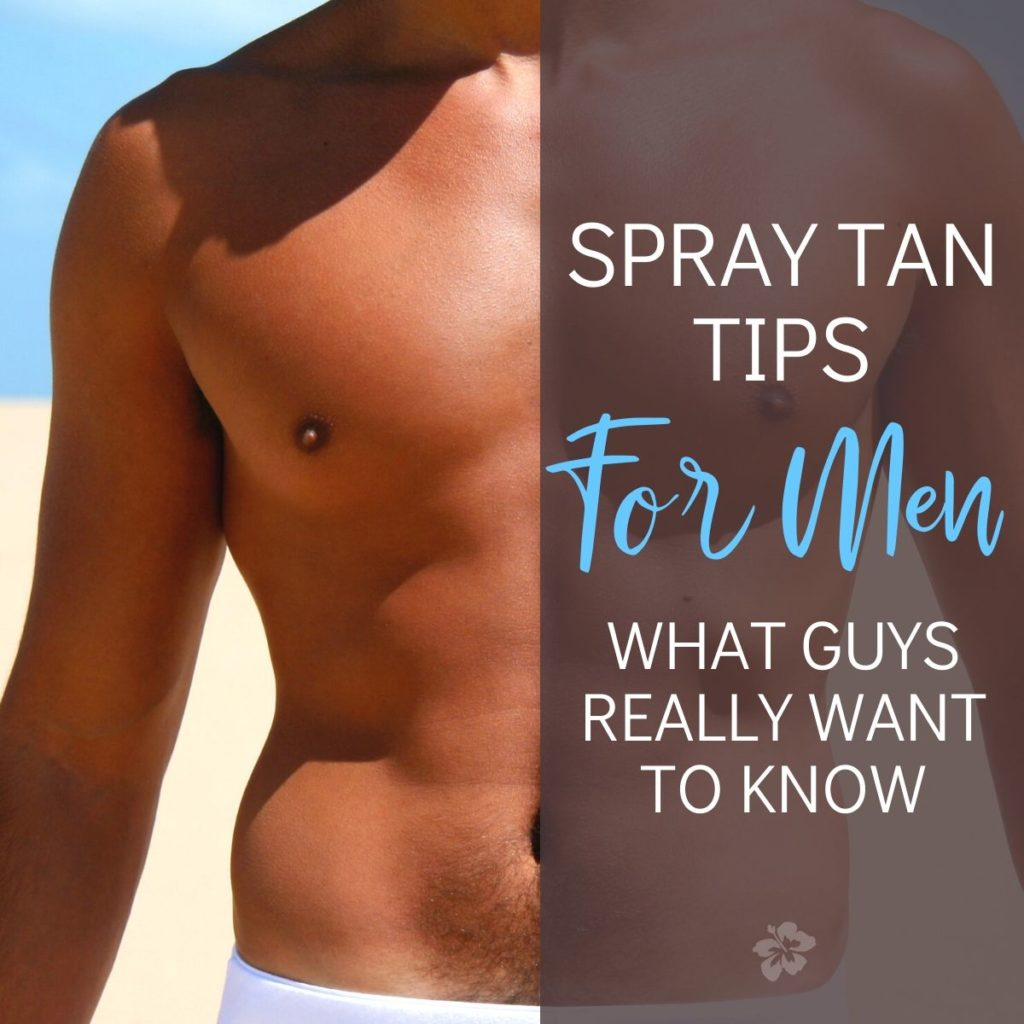 Spray Tan Tips for Men: What Guys Really Want to Know. Text super-imposed on top of photo of tan man's chest.