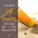Best Drugstore Self Tanners