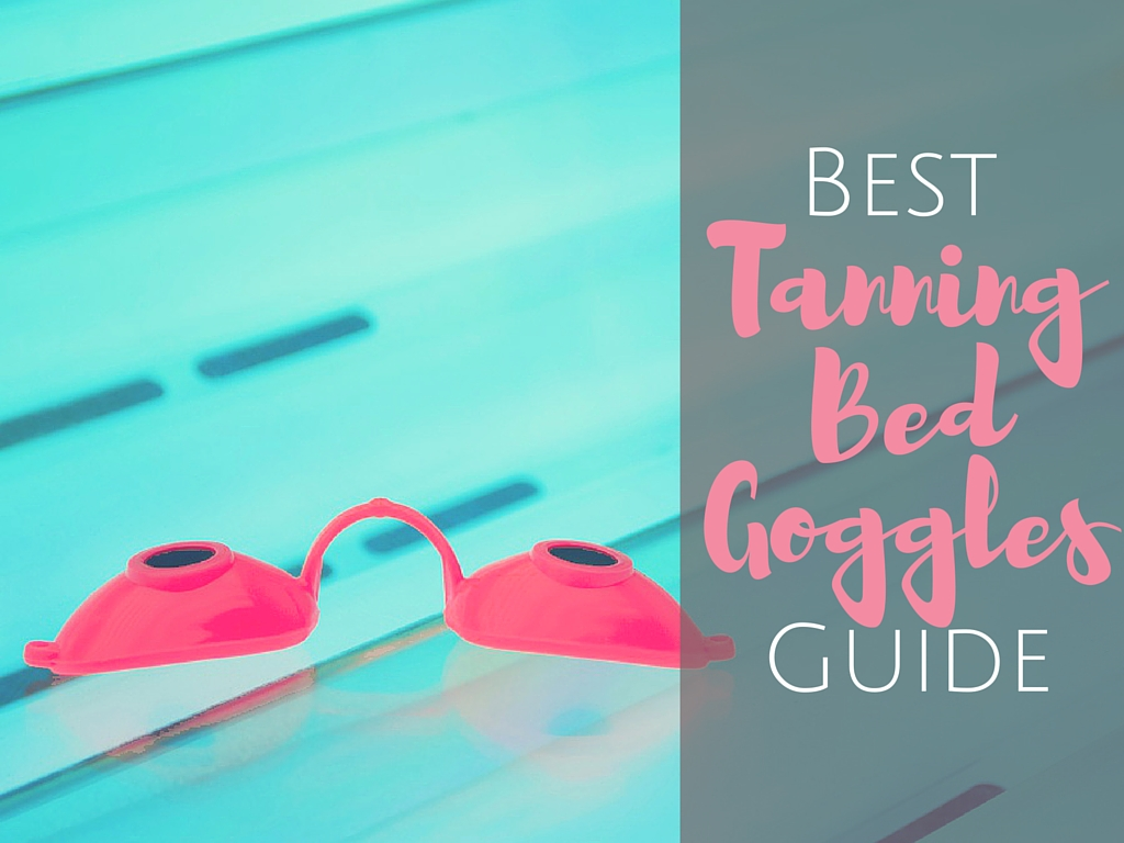best tanning bed goggles guide