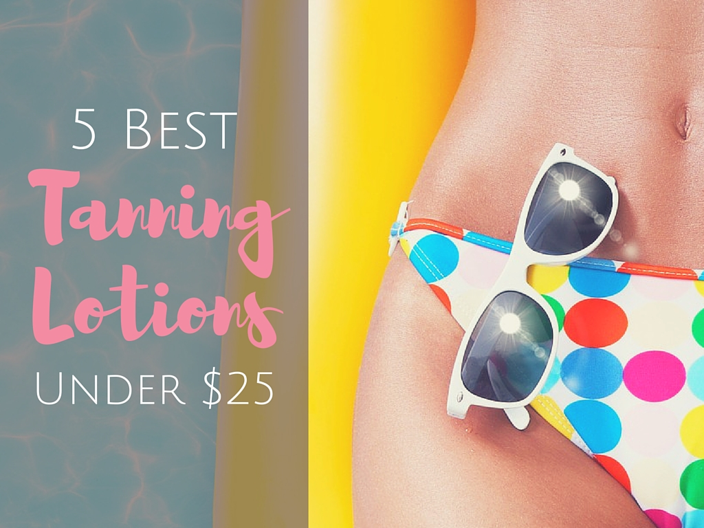 5 Best Tanning Lotions Under $25