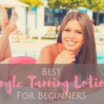 Best Tingle Tanning Lotions for Beginners