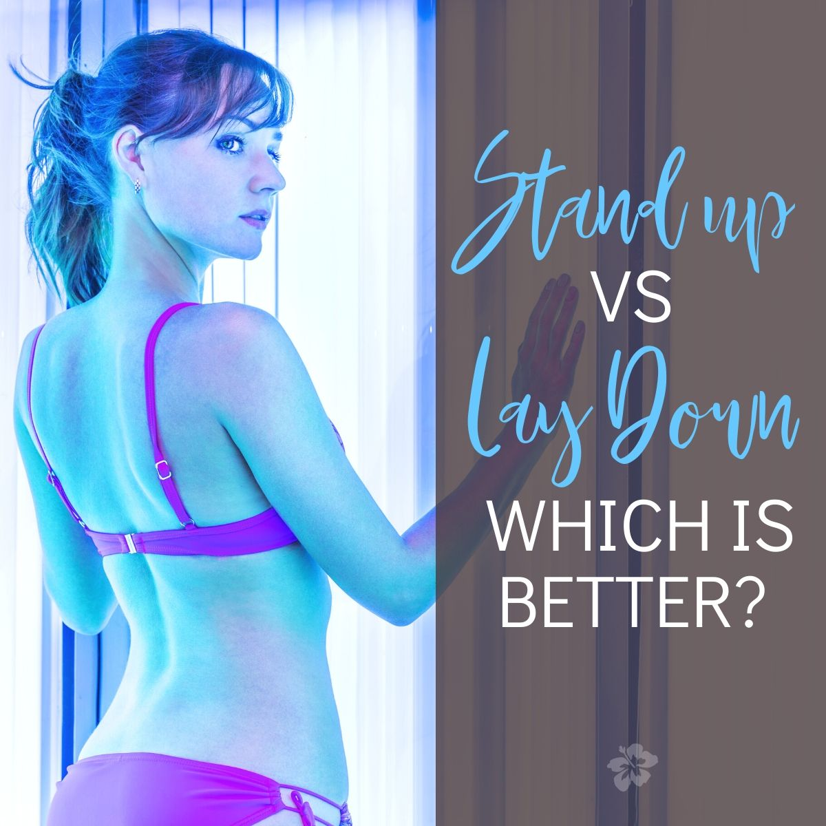 Stand Up Tanning Beds Vs Lay Down Which Is Better